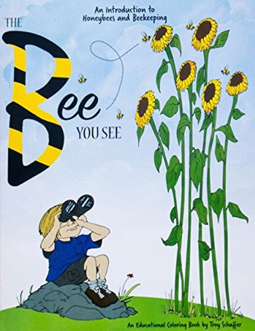 Bee You See, The: An Educational Coloring Book