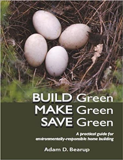 Build Green, Make Green, Save Green