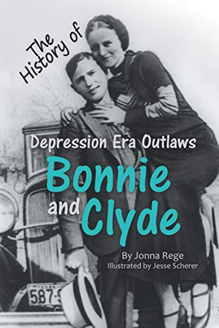 Depression Era Outlaws Bonnie and Clyde