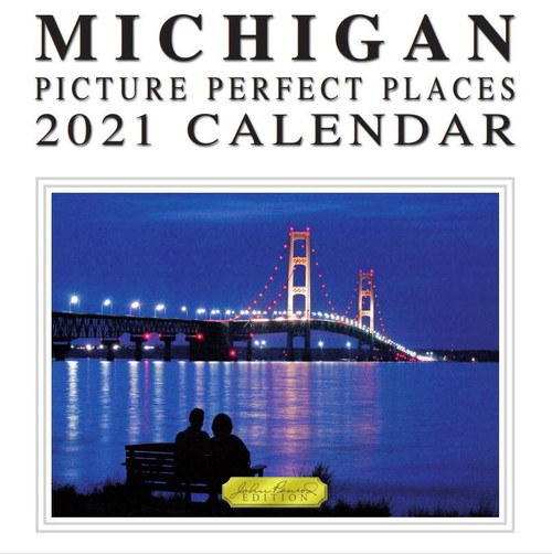 Michigan Picture Perfect Places 2021 Calendar