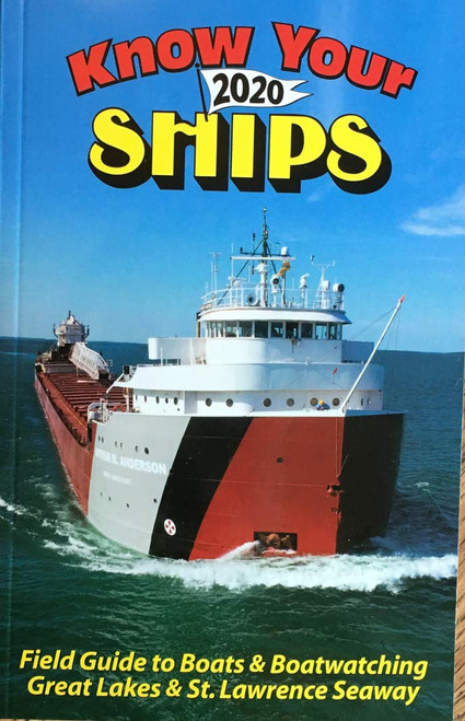 Know Your Ships 2020: Field Guide to Boats & Boatwatching Great Lakes & St. Lawrence Seaway