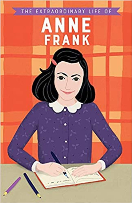 Extraordinary Life of Anne Frank, The