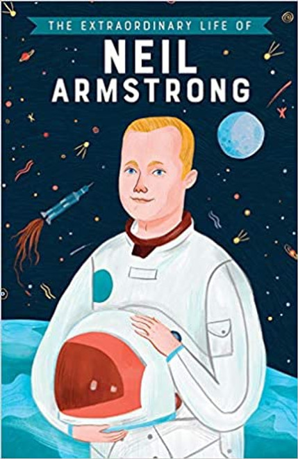 Extraordinary Life of Neil Armstrong, The