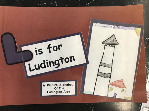 L is For Ludington: A Picture Alphabet of The Ludington Area