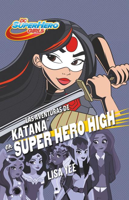 Las Aventuras De Katana en Super Hero High