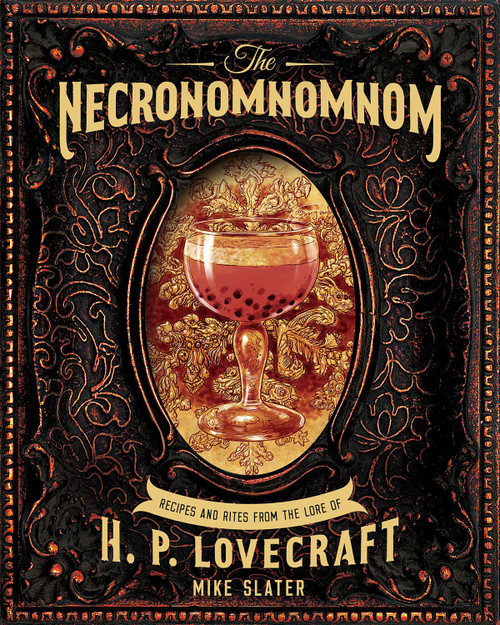Necronomnomnom: Recipes and Rites from the Lore of H.P. Lovecraft