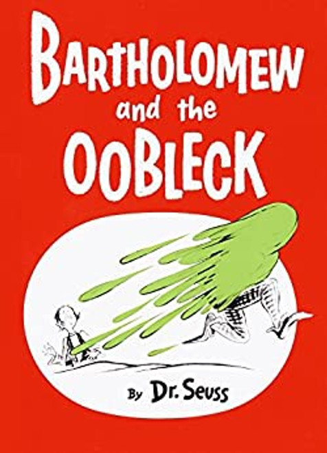 Dr. Seuss: Bartholomew and the Oobleck