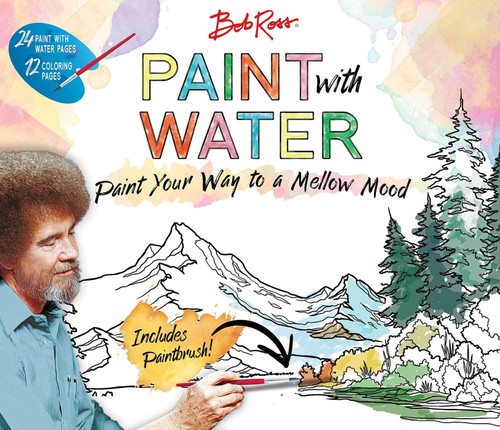 Bob Ross Paint With Water: Paint Your Way to a Mellow Mood