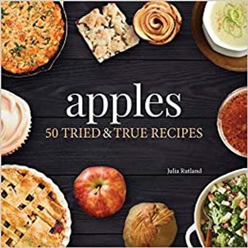 Apples: 50 Tried & True Recipes