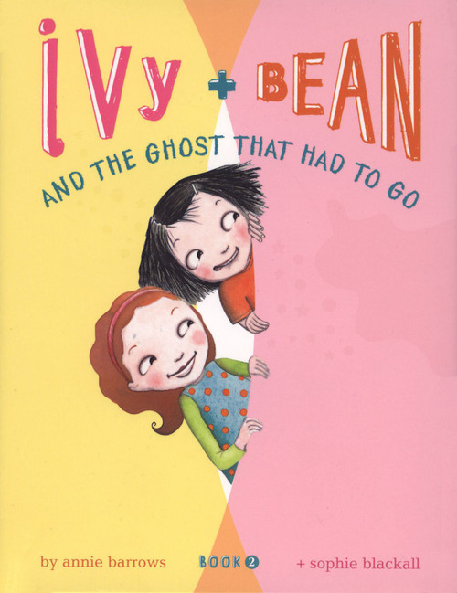 Ivy & Bean #2: Ivy & Bean and the Ghost that Had to Go