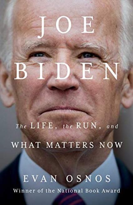 Joe Biden: The Life, the Run, and What Matters