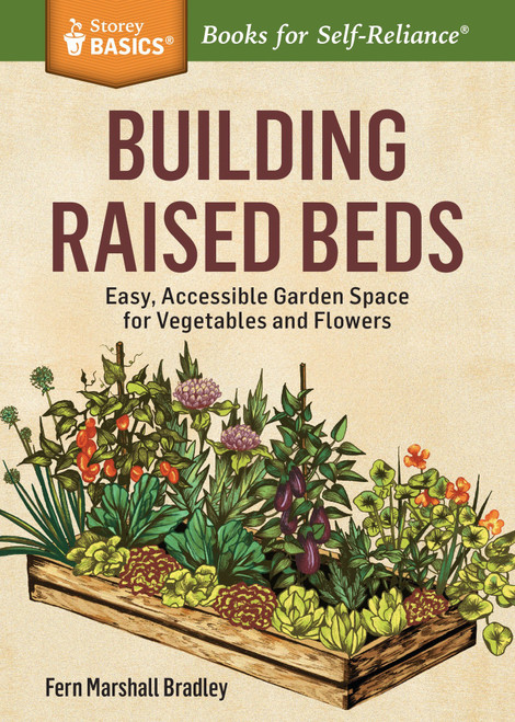 Building Raised Beds: Easy, Accessible Garden Space for Vegetables and Flowers