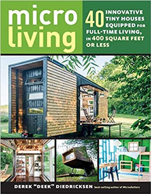 Micro Living: 40 Innovative Tiny Houses