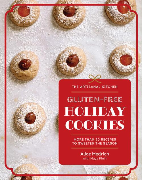 Artisanal Kitchen: Gluten-Free Holiday Cookies - More than 30 Recipes to Sweeten the Season