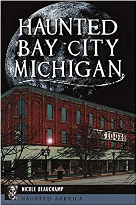 Haunted Bay City Michigan