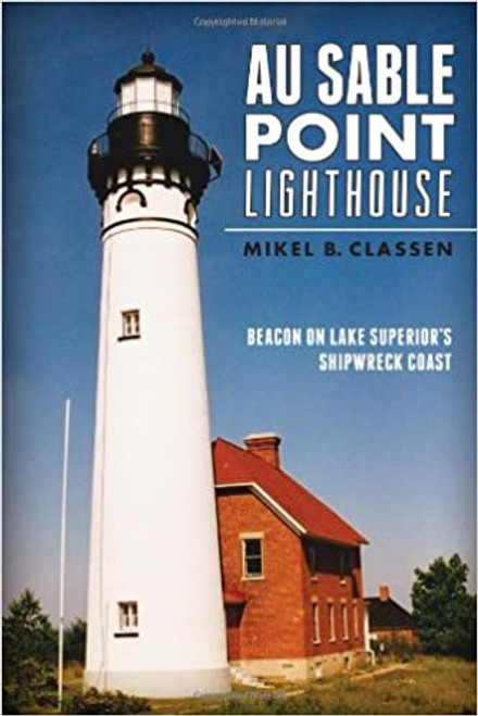 Au Sable Point Lighthouse: Beacon on Lake Superior's Shipwreck Coast