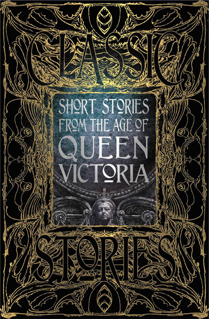 Short Stories from the Age of Queen Victoria - Classic Stories