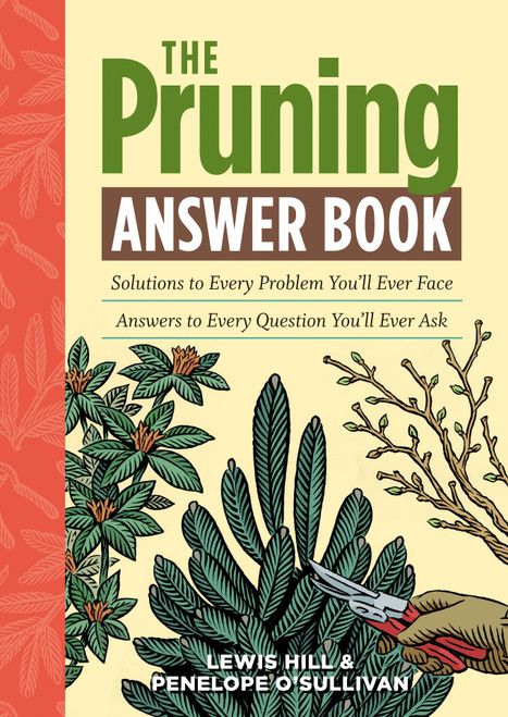 Pruning Answer Book: Solutions to Every Problem You'll Ever Face; Answers to Every Question You'll Ever Ask