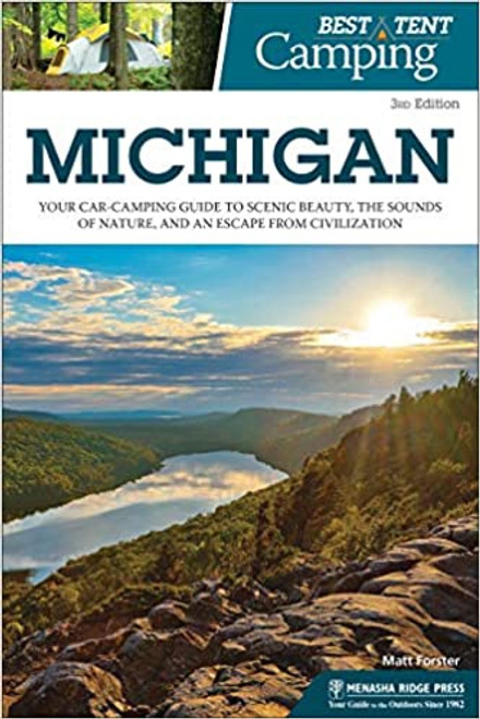 Best Tent Camping in Michigan 3rd Edition