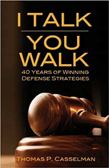 I Talk, You Walk: 40 Years of Winning Defense Strategies