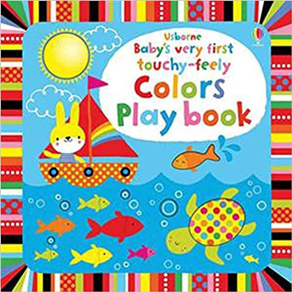 Baby's Very First Touch-Feely : Colors Playbook