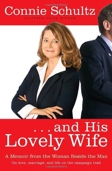 ... And His Lovely Wife: A Memoir from the Woman Beside the Man