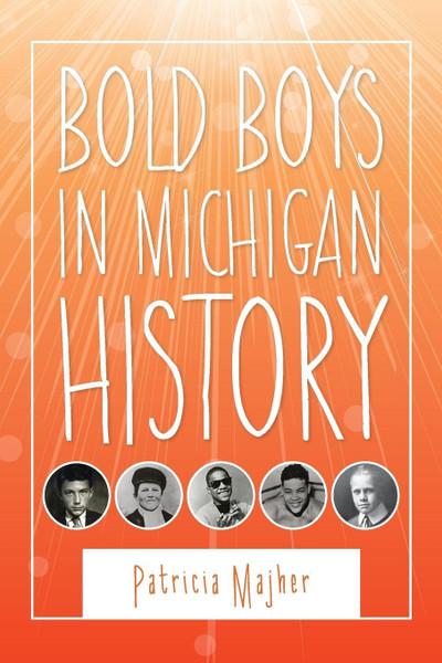 Bold Boys in Michigan History
