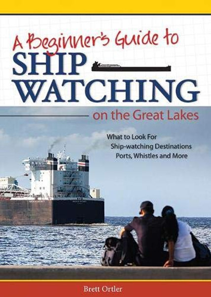 Beginner's Guide to Ship Watching On The Great Lakes