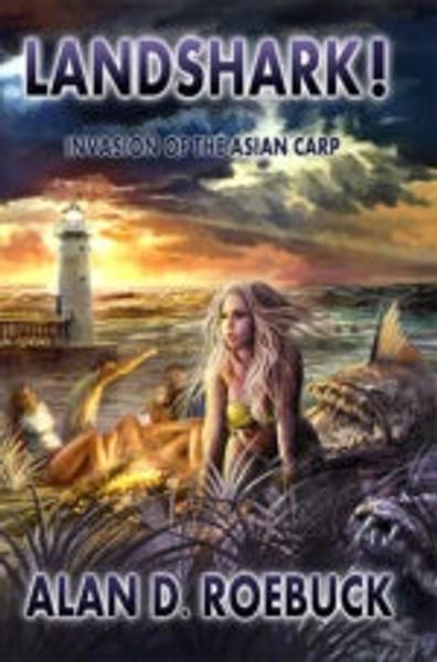 Landshark! Invasion of the Asian Carp