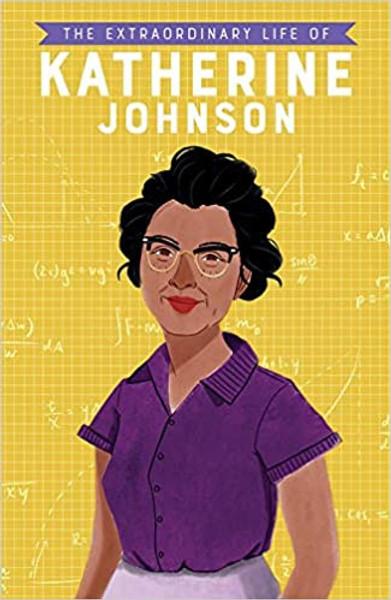 Extraordinary Life of Katherine Johnson, The