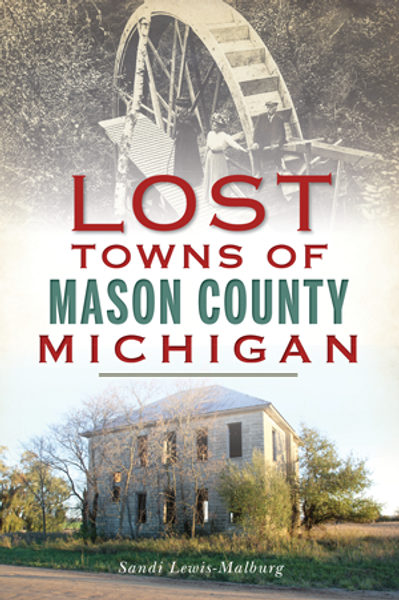 Lost Towns of Mason County