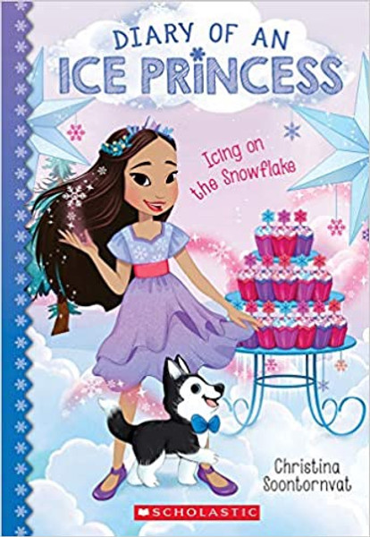 Diary of an Ice Princess #6: Icing on the Snowflake