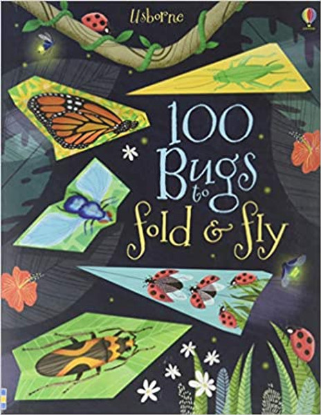 100 Bugs to Fold and Fly