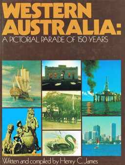 Western Australia: A Pictorial Parade Of 150 Years - Henry C. James (Hardcover)