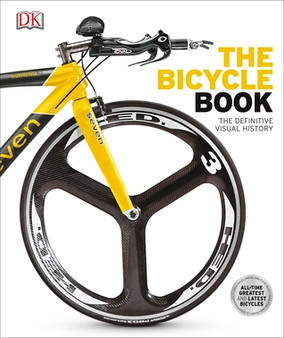 The Bicycle Book: The Definitive Visual History - D.K. Publishing (Hardcover)