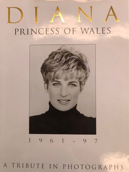 Diana Princess of Wales 1961 - 97 A Tribute in Photographs Edited by Michael O'Mara