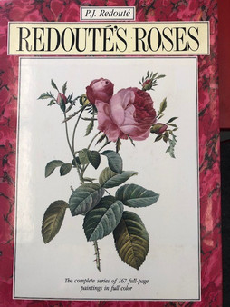 P. J. Redoute: Redoute's Roses - The complete series of 167 full-page paintings in full color