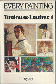 Toulouse - Lautrec 1 By M. G. Dortu and J. A. Meric