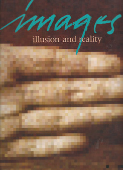Images: Illusion and Reality - Bede Morris