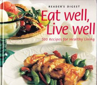 Eat Well, Live Well - Reader's Digest (Hardcover)