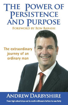 The Power of Pesistence and Purpose  - Andrew Darbyshire