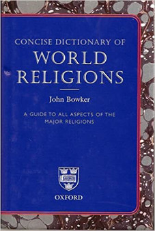 Concise Dictionary Of World Religions - John Bowker (Hardcover)