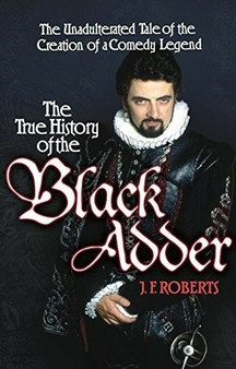The History of the Black Adder - J.F.Roberts