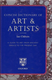 Concise Dictionary Of Art & Artists - Ian Chilvers (Hardcover)