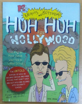 Beavis and Butt-Head: Huh Huh for Hollywood - Mike Judge and Larry Doyle
