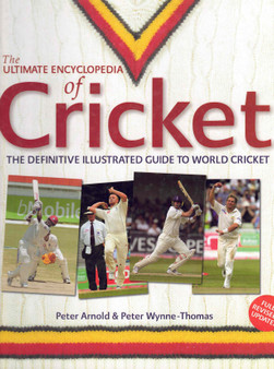 The Ultimate Encyclopedia of Cricket - Peter Arnold & Peter Wynne-Thomas (Hardcover)