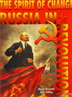 The Spirit of Change: Russia in Revolution: Years 11-12 - Margot Morcombe, Mark Fielding