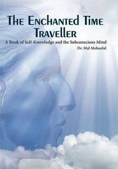 The Enchanted Time Traveller - Dr. Mal Mohanlal (Hardcover)