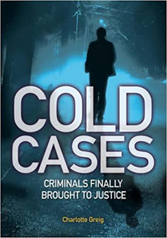 Cold Cases: Criminals Finally Brought to Justice - Charlotte Greig