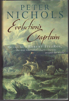 Evolution's Captain: The Tragic Fate of Robert FitzRoy, the Man Who Sailed Charles Darwin Around the World - Peter Nichols (Hardcover)